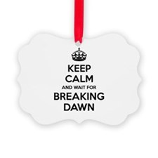 Keep calm and wait for breaking dawn Ornament