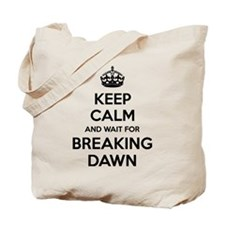 Keep calm and wait for breaking dawn Tote Bag