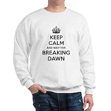 Keep calm and wait for breaking dawn Sweatshirt