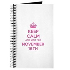 Keep calm and wait for november 16th Journal