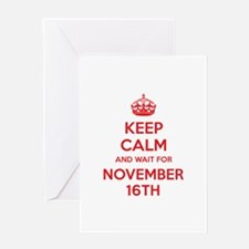 Keep calm and wait for november 16th Greeting Card