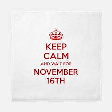 Keep calm and wait for november 16th Queen Duvet