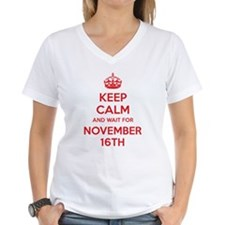 Keep calm and wait for november 16th Shirt