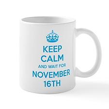 Keep calm and wait for november 16th Mug