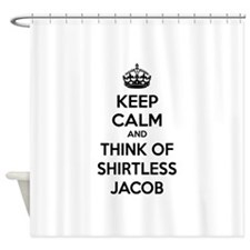 Keep calm and think of shirtless jacob Shower Curt