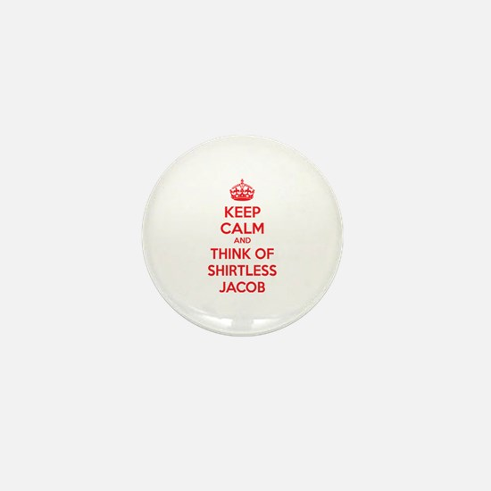 Keep calm and think of shirtless jacob Mini Button