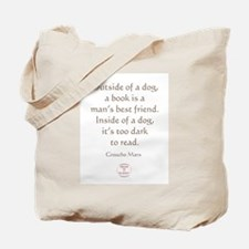 A MANS BEST FRIEND Tote Bag