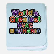 Worlds Greatest HVAC MECHANIC baby blanket