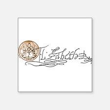 """Elizabeth1-Signature.jpg Square Sticker 3"""" x 3"""""""