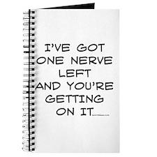 I've got one nerve left Journal