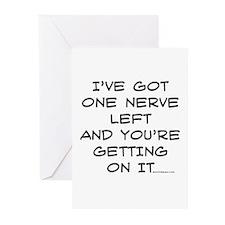 I've got one nerve left Greeting Cards (Package of