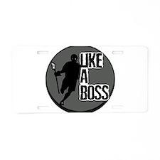 Lacrosse Like A Boss Aluminum License Plate