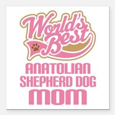 "Anatolian Shepherd Dog Mom Square Car Magnet 3"" x"