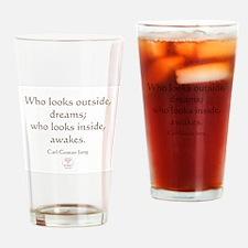 WHO LOOKS INSIDE AWAKES Drinking Glass