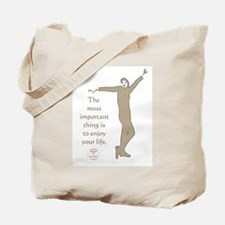 THE MOST IMPORTANT THING Tote Bag
