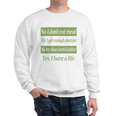 No I Dont Eat Meat Sweatshirt
