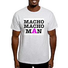 MACHO - MACH - MAN! T-Shirt
