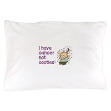 CANCER NOT COOTIES! Pillow Case