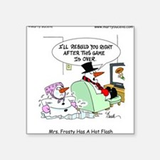 "Mrs. Frosty has a hot flash Square Sticker 3"" x 3"""