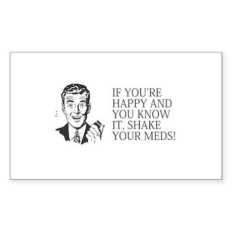 Shake your meds Sticker (Rectangle)