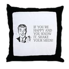Shake your meds Throw Pillow