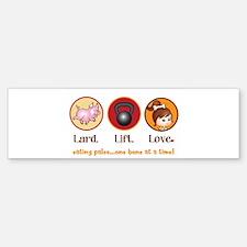 Lard. Lift. Love. Bumper Bumper Sticker