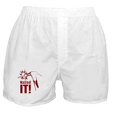 nailed it Boxer Shorts