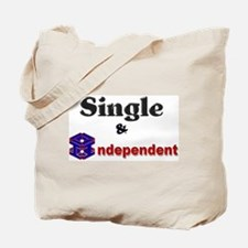SINGLE & INDEPENDENT! Tote Bag