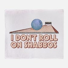 I Dont Roll on Shabbos Throw Blanket