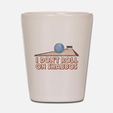 I Dont Roll on Shabbos Shot Glass