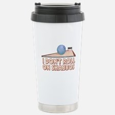 I Dont Roll on Shabbos Stainless Steel Travel Mug