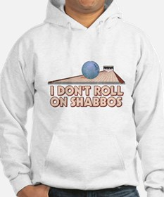 I Dont Roll on Shabbos Hoodie