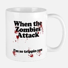 when the zombies attack im so tripping you Mug