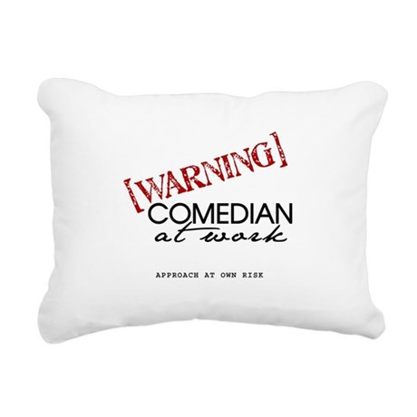 Warning: Comedian Rectangular Canvas Pillow