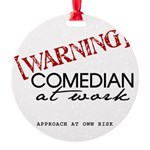 Warning: Comedian Round Ornament