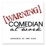 Warning: Comedian Square Car Magnet 3