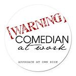 Warning: Comedian Round Car Magnet