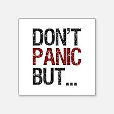 "Don't Panic Square Sticker 3"" x 3"""