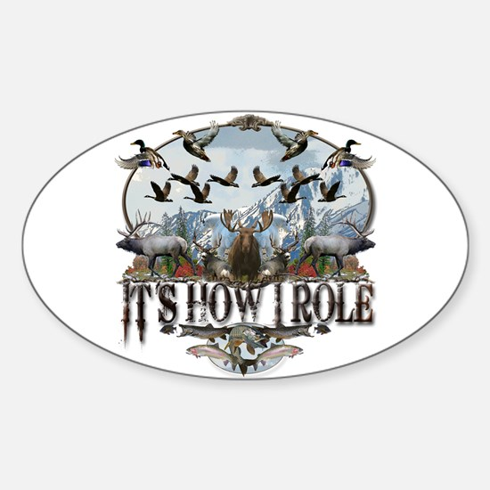 It's how I role Sticker (Oval)