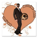 3-valentine-wanted-male.png Square Car Magnet 3