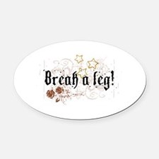breakaleg.png Oval Car Magnet
