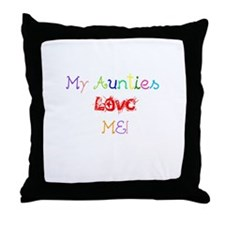 My Aunties Love Me Throw Pillow