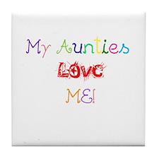 My Aunties Love Me Tile Coaster