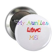 "My Aunties Love Me 2.25"" Button"