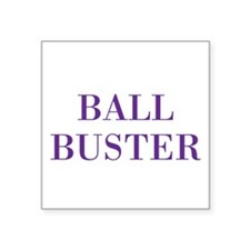 """ball buster Square Sticker 3"""" x 3"""""""