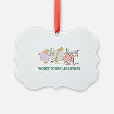 WORST CONGA LINE Ornament