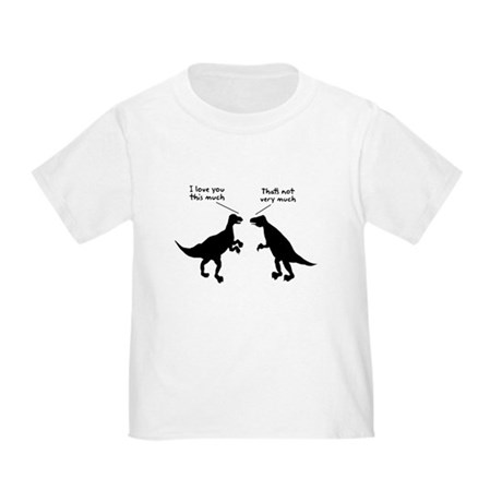 T Rex I Love You This Much Toddler T-Shirt