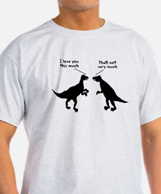 T Rex I Love You This Much T-Shirt