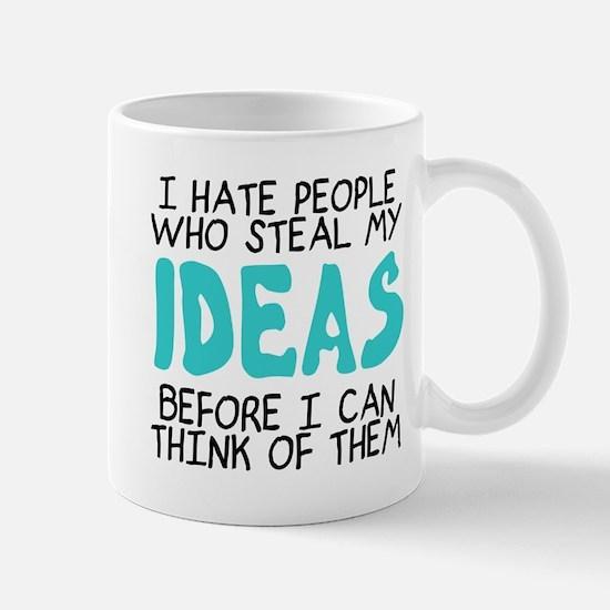 I hate people who steal my ideas Mug