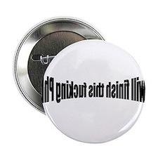 "PhD Motivation 2.25"" Button"